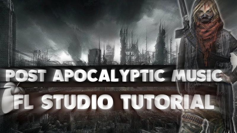 MAKE A POST-APOCALYPTIC TRACK IN FL STUDIO