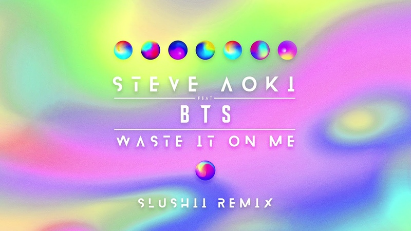 Steve Aoki - Waste It On Me feat. BTS (Slushii Remix) [Ultra Music]
