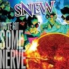 Snew альбом You've Got Some Nerve
