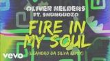 Oliver Heldens feat. Shungudzo - Fire In My Soul (Leandro Da Silva Remix Audio)