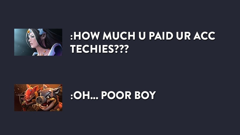 He called Techies an acc buyer without knowing to who he was talking, Gameplay By Top Rank Dissmogki
