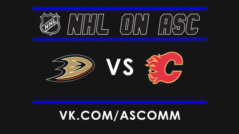 NHL | Ducks VS Flames