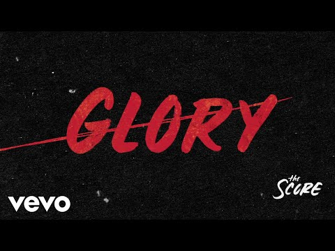 The Score - Glory (Audio)