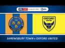 Sky Bet League 1 2018-19 | 22.04.19 | Shrewsbury Town - Oxford United