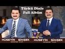 Hüseyin Şimşek - Karışık Türküler Keyifli Dinlemeler / 1 Saat Full Albüm