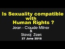 Is Sexuality Compatible with Human Rights? (Zizek vs Jean-Claude Milner)
