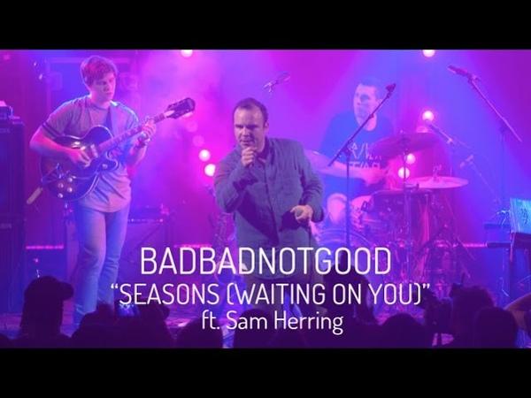 BADBADNOTGOOD | Seasons (Waiting on You) ft. Sam Herring | Red Bull Sound Select