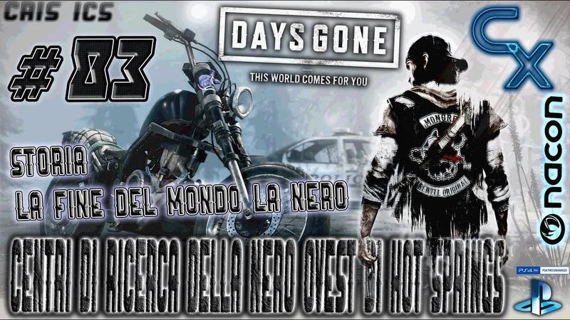 DAYS GONE SITI DI RICERCA DELLA NERO OVEST DI HOT SPRINGS 83 Gameplay PS4 Pro