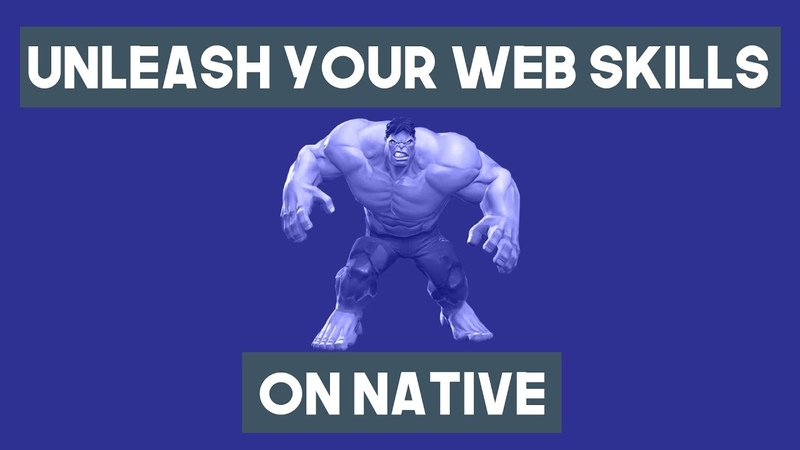 Unleash Your Web Skills On NATIVE