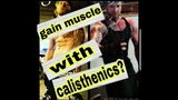 can i gain muscle with calisthenics