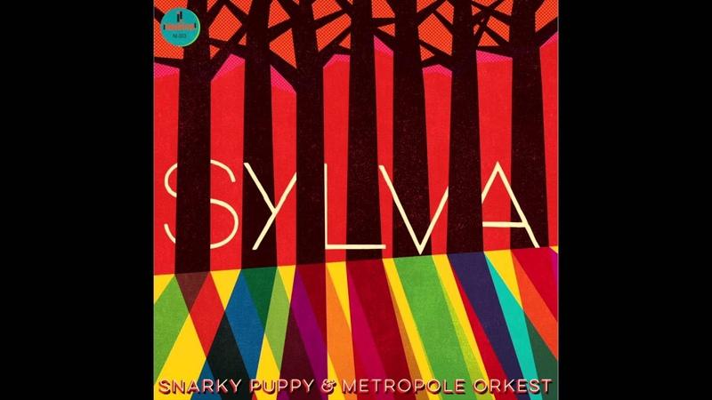 Sylva - Snarky Puppy Metropole Orkest