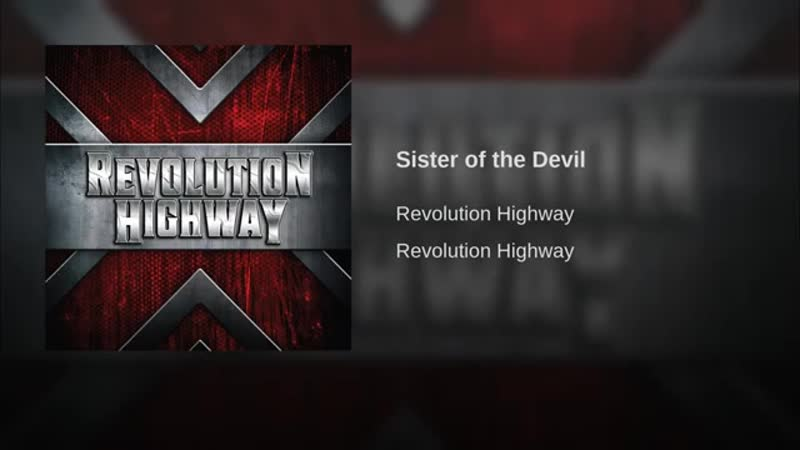 Revolution Highway Sister of the Devil ♣ ЮROCK
