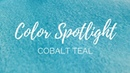 Color Spotlight Returns - Cobalt Teal (PG50 PB28)