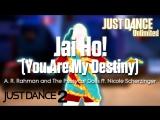 Just Dance Unlimited Jai Ho! (You Are My Destiny) - A. R. Rahman and The Pussycat Dolls Ft. Nicole Scherzinger Just Dance 2