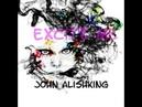 John Alishking Excite Me Original Mix