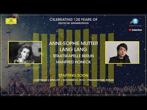 DG120 - Gala with Anne-Sophie Mutter and Lang Lang - Live from Berlin Philharmonie | 06.11.2018