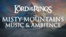 Lord of the Rings | Misty Mountains Music Ambience