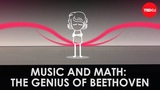 Music and math The genius of Beethoven - Natalya St. Clair
