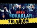 ARKA SOKAKLAR 210. BÖLÜM | FULL HD