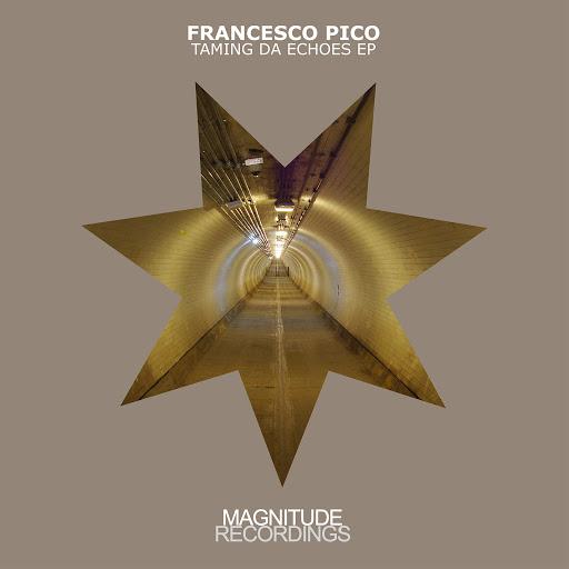 francesco pico альбом Taming Da Echoes EP