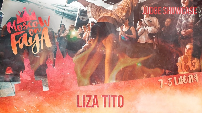 Liza Tito | MOSCOW ON FAYA WEEKEND 2018 | Judge Showcase | Danceproject.info