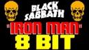 Iron Man 8 Bit Tribute to Black Sabbath 8 Bit Universe