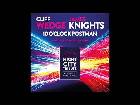 Cliff Wedge feat James Knights 10 OClock Postman