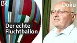 Der DDR-Fluchtballon von Naila - die echte Geschichte von Ballon Zwischen Spessart und Karwendel