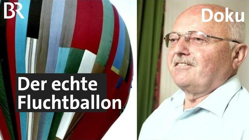 Der DDR-Fluchtballon von Naila - die echte Geschichte von Ballon | Zwischen Spessart und Karwendel |