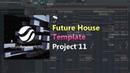 [Free] [Full] [FL Studio Template] Future House Project 11 (FLP)