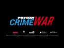 PAYDAY Crime War Trailer