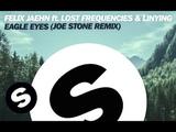 Felix Jaehn feat. Lost Frequencies &amp Linying - Eagle Eyes (Joe Stone Remix)