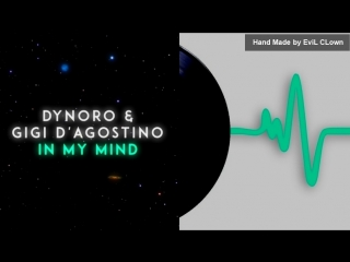 Dynoro & Gigi D'Agostino - In My Mind (Hand Made)