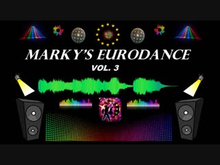 Markys Eurodance vol. 3 - Snap, Falone, Lil Suzy, 2 Brothers, U96, Scooter, Radiorama more