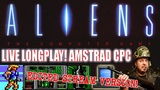 AMSTRAD CPC Aliens The Computer Game - Longplay (Edited Live Stream Version)