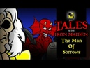 The Tales Of The Iron Maiden - THE MAN OF SORROWS