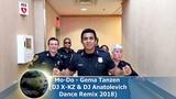 Mo-Do - Gema Tanzen (DJ X-KZ &amp DJ Anatolevich Dance Remix 2018)