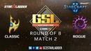 2019 GSL Season 1 Ro8 Match 2: Classic (P) vs Rogue (Z)