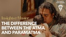 The Difference Between the Atma and Paramatma Insights from the Master