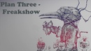 Plan Three - Freakshow [MM]