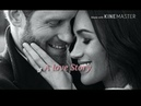 Harry and Meghan A Love Story | edit
