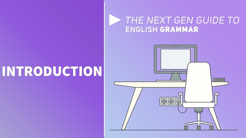 An Introduction to The Next Gen Guide to English Grammar