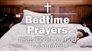 Bedtime Prayers - Jesus Christ my God, I adore You