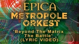 EPICA vs Metropole Orkest Beyond The Matrix - The Battle (OFFICIAL LYRIC VIDEO)