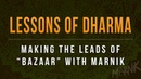 Lessons of Dharma: Making The Leads of Bazaar With Marnik