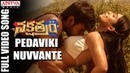 Pedaviki Nuvvante Full Video Song | Nakshatram Video Songs | Sundeep Kishan, Regina, Krishnavamsi