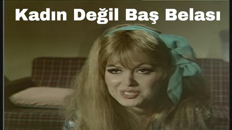 Kadın Değil Baş Belası - Türk Filmi