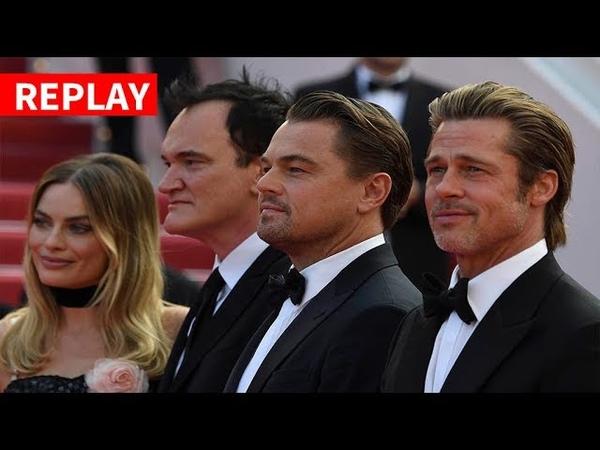 REPLAY - Brad Pitt, Leonardo DiCaprio, Margot Robbie et Quentin Tarantino enflamment la Croisette