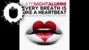 Late Night Alumni - Every Breath Is Like A Heartbeat (Myon Shane 54 Summer Of Love Mix)
