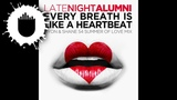 Late Night Alumni - Every Breath Is Like A Heartbeat (Myon &amp Shane 54 Summer Of Love Mix)